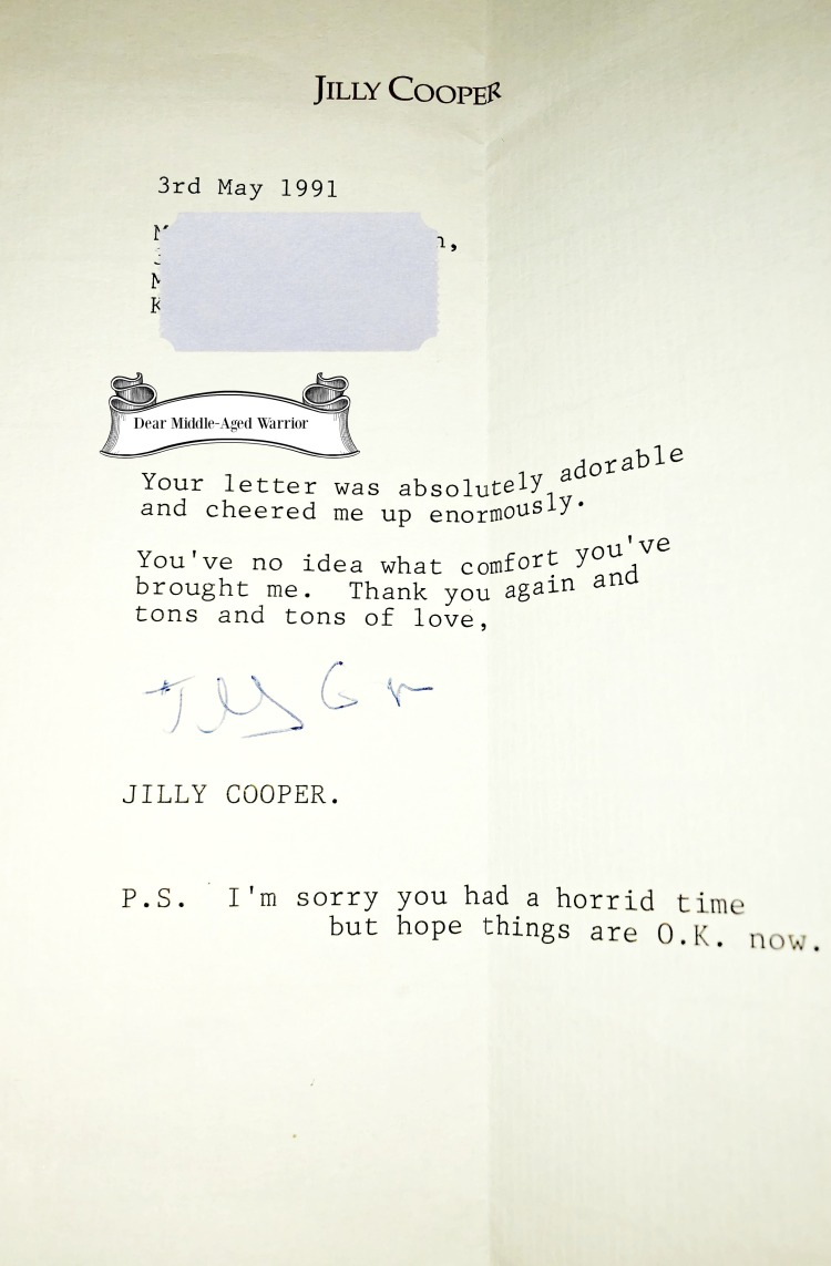 A typed letter from Jilly Cooper. It reads 'Your Letter was absolutely adorable and cheered me up enormously. You've no idea what comfort you've brought me. Thank you again and tons and tons of love.' Jilly Cooper. PS. I'm sorry you had a horrid time but hope things are OK now.